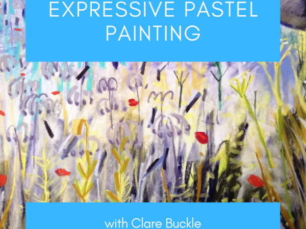 Expressive Soft Pastels with Clare Buckle